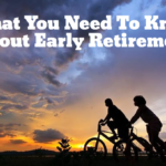 What You Need To Know About Early Retirement