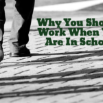 Why You Should Work When You Are In School
